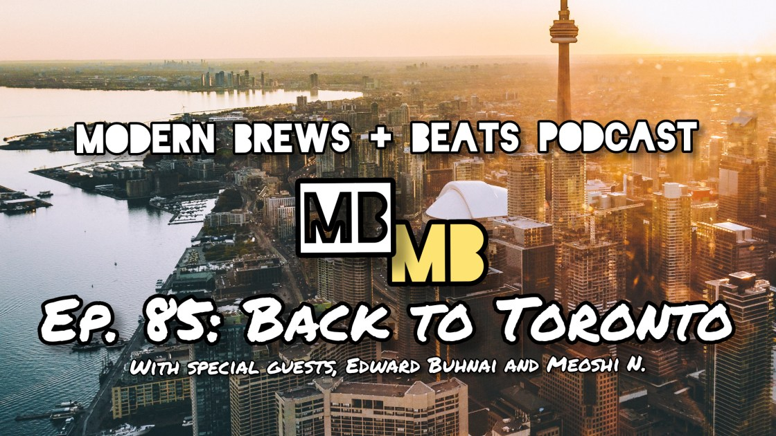 Sunrise on downtown Toronto, Canada serves as the backdrop for the cover image of Modern Brews + Beats 85: Back To Toronto