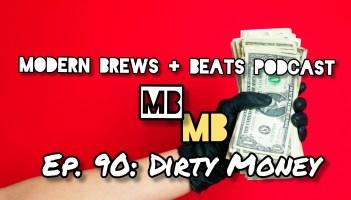 Modern Brews + Beats 90: Dirty Money