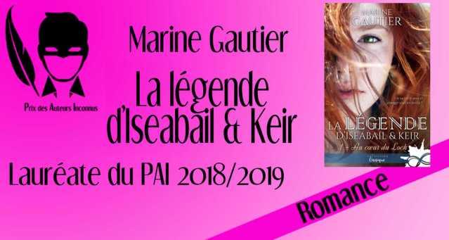 Lauréate de la catégorie Romance - Prix des Auteurs Inconnus 2019 : Marine Gautier pour La Légende d'Iseabail & Keir