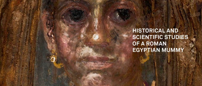 Exhibition Publication Now Available – Portrait of a Child: Historical and Scientific Studies of a Roman Egyptian Mummy