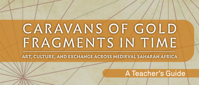 Now Available: Teacher's Resource Guide for Caravans of Gold, Fragments in Time