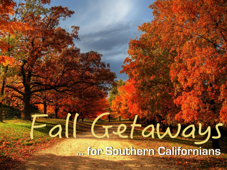 fall getaways for southern california