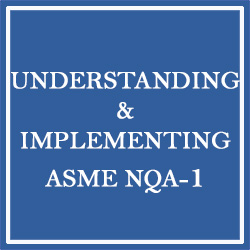 Understanding and Implementing ASME NQA-1