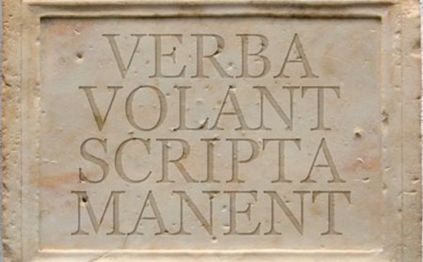 «Verba volant,scripta manent»
