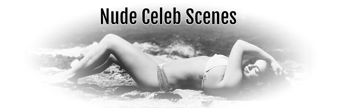 Nude Celeb Scenes