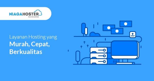 Memilih Web Hosting Murah Terbaik di Indonesia - niagahoster