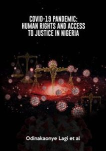 COVID-19 Pandemic: Human Rights & Access to Justice in Nigeria Report