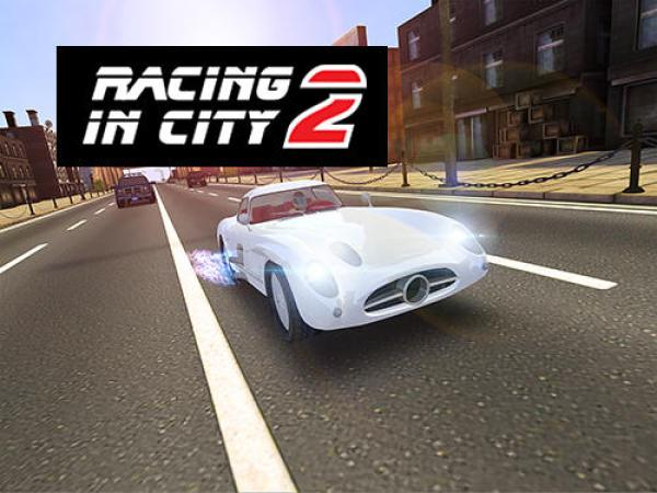 Racing In City 2 Game Android Free Download