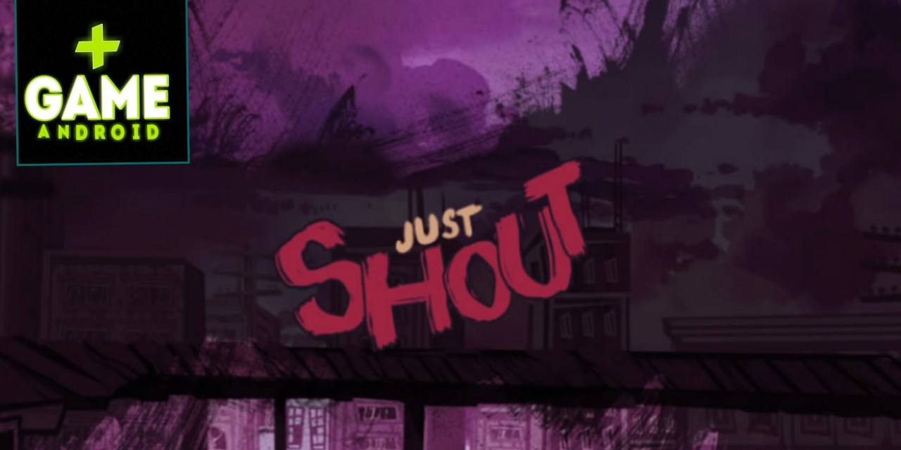 Just Shout Game Android Free Download
