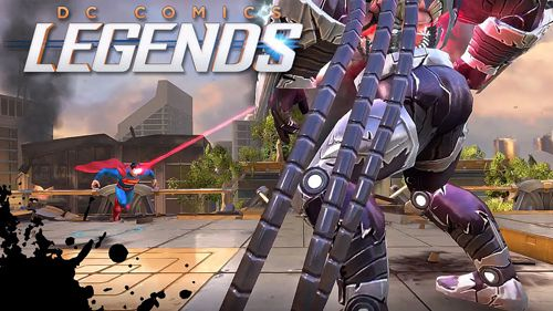 DC Legends Game Android Free Download