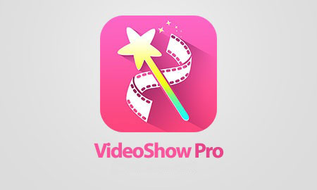 VideoShow Pro Video Editor & Maker App Android Free Download