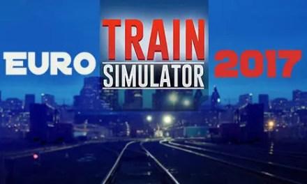 Euro Train Simulator 2017 Game Android Free Download