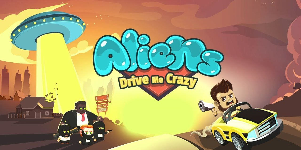 Aliens Drive Me Crazy Apk Game Android Free Download