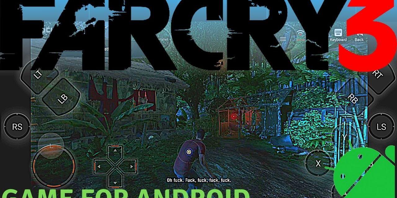 FAR CRY 3 APK + OBB Download For Android – Chikii
