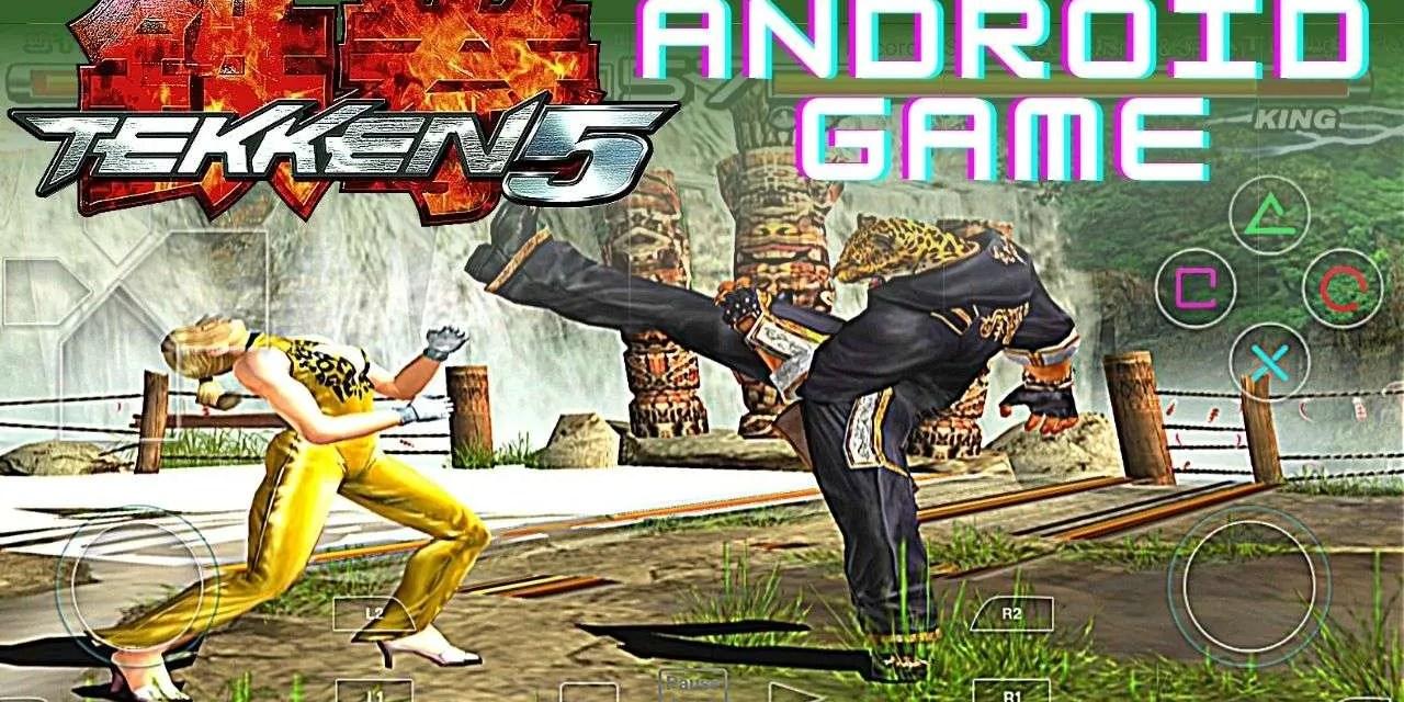 Tekken 5 APK Download PPSSPP Android – Damon Ps2 PRO