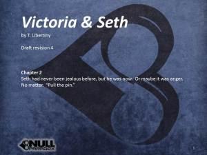 Null Paradox. Book 2: <em>Victoria & Seth</em> Written by Tom Libertiny