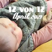 12 von 12 | April 2021