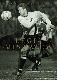 Piotr Jagielski, Legia Mistrzów