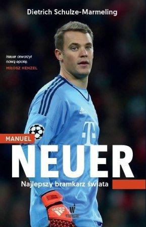 Manuel Neuer. Najlepszy bramkarz świata