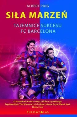 Siła marzeń. Tajemnica sukcesu FC Barcelona