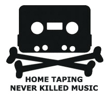 Home Taping Never Killed Music