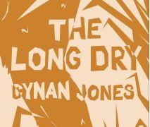 The Long Dry   Novel Excerpt --- Cynan Jones