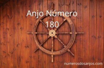 Anjo Número 180 – Significado do Número do Anjo 180