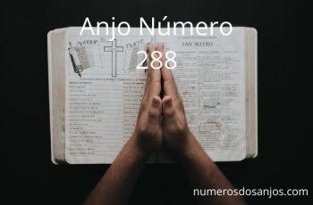 Anjo Número 288 – Significado do anjo número 288