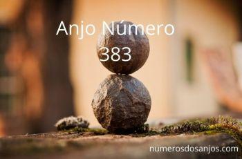 Anjo número 383 – Significado do anjo número 383