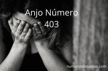 Anjo Número 403 – Significado do anjo número 403