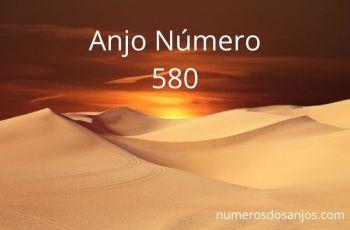 Anjo Número 580 – Significado do anjo número 580