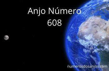 Anjo Número 608 – Significado do anjo número 608