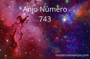 Anjo Número 743 – Significado do anjo número 743