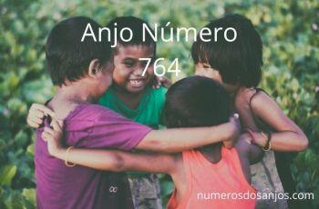 Anjo Número 764 – Significado do anjo número 764
