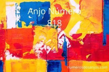 Anjo Número 818 – Significado do anjo número 818