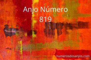 Anjo Número 819 – Significado do anjo número 819