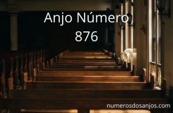 Anjo Número 876 – Significado do anjo número 876