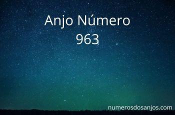 Anjo Número 963 – Significado do anjo número 963
