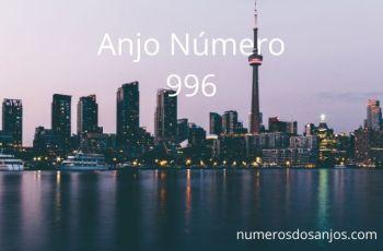 Anjo Número 996 – Significado do anjo número 996