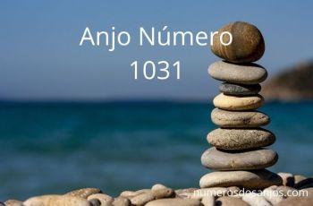 Anjo Número 1031 – Significado do anjo número 1031