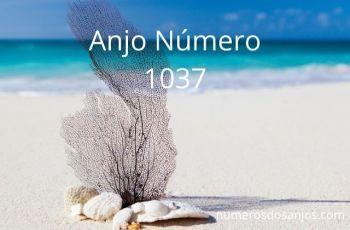 Anjo Número 1037 – Significado do anjo número 1037