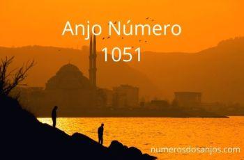 Anjo Número 1051 – Significado do Anjo Número 1051