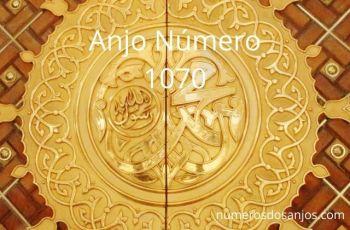 Anjo Número 1070 – Significado do anjo número 1070