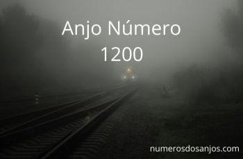 Anjo Número 1200 – Significado do anjo número 1200