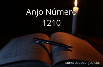 Anjo Número 1210 – Significado do anjo número 1210