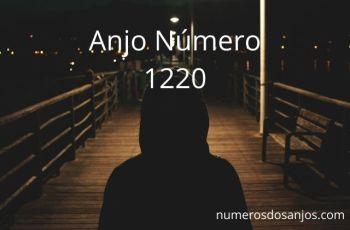 Anjo Número 1220 – Significado do anjo número 1220