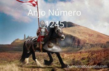 Anjo Número 1245 – Significado do anjo número 1245
