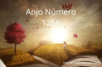 Anjo Número 1266 – Significado do anjo número 1266