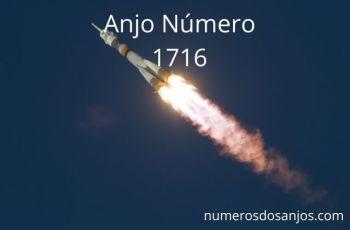 Número do anjo 1716: Mudando sua vida positivamente