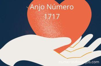 Anjo Número 1717 e seu significado espiritual
